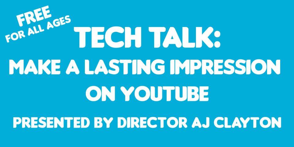 Free Tech Talk: Make a lasting impression on Youtube