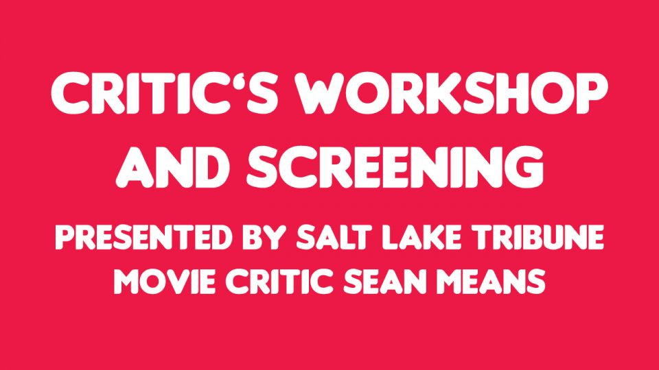 Workshop: Critic's Workshop and Screening