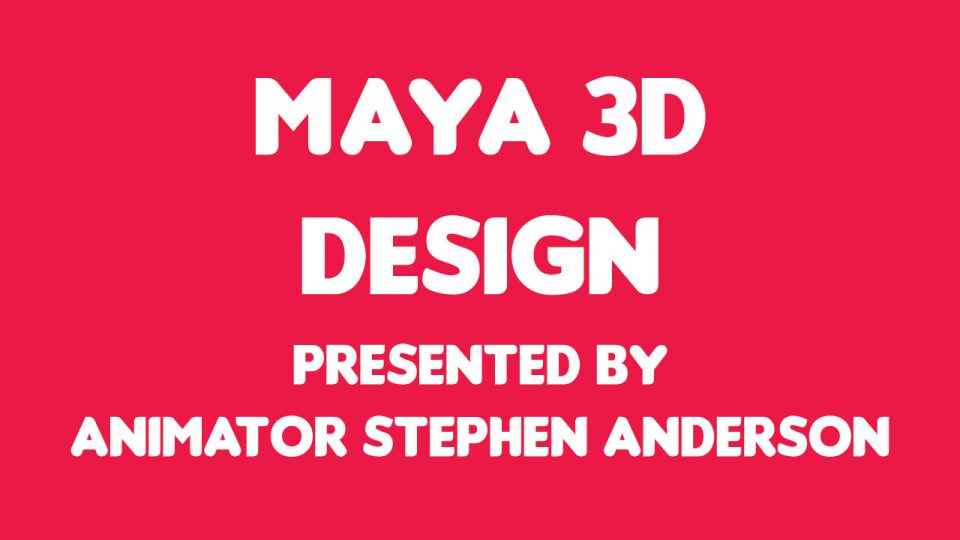 Workshop: Maya 3D Design