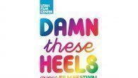 Utah Film Center's 17th annual Damn These Heels, the only festival in Utah devoted to showcasing LGBTQ stories in film that highlight LGBTQ culture, ideas, struggles, and triumphs.
