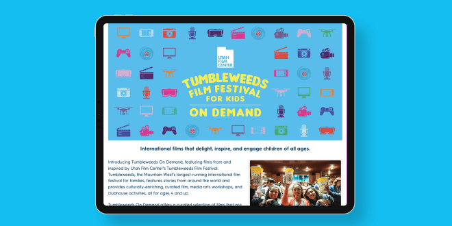 Utah Film Center Launches 'Tumbleweeds On Demand' Independent & International Films for Young Audiences Available Online At TumbleweedsFilmFestival.org Salt Lake City, UT –  Utah Film Center announced today the launch […]