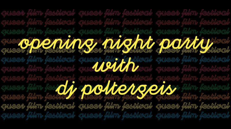 Opening Night Party w/ DJ Poltergeis